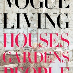 Vogue Living: Houses, Gardens, People - This fabulous tome is, in a word, fabulous. I like to keep a copy on the shelf of my bedside table. I feel like it breathes some glamour into the room, even when the bed is unmade!