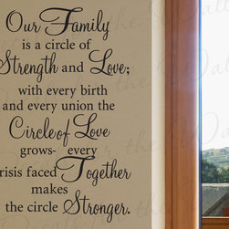 Decals for the Wall - Wall Decal Sticker Quote Vinyl Art Our Family is a Circle of Strength Love F74 - This decal says ''Our family is a circle of strength and love; with every birth and every union the circle of love grows- every crisis faced together makes the circle stronger.''