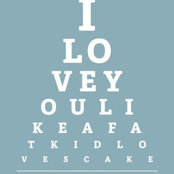 "Keep Calm Collection - I Love You Like A Fat Kid Loves Cake, eye chart print (light blue) - High-quality art print on heavyweight natural white matte fine art paper. Produced using archival quality inks giving the print a vivid and sharp appearance. Custom trimmed with 1"" border for framing."