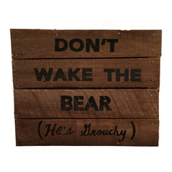 Adventure Marketing - Don't Wake The Bear (Hes Grouchy) Sign - This sign is handcrafted by the Amish, well made and sturdy it can be used as a wall hanging or shelf sitter.