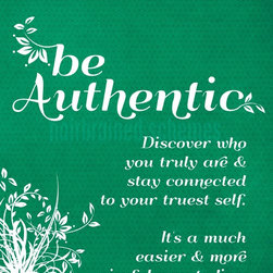 """Hairbrained Schemes - Be Authentic Poster - This ready-to-frame art print is a reminder to always """"Be authentic."""" Botanically adorned words with an inspirational message are a standout in white against a beautiful green background. Add these words to live by to your bedroom or sunroom wall art."""