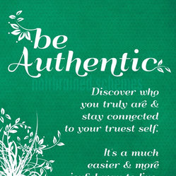 "Hairbrained Schemes - Be Authentic Poster - This ready-to-frame art print is a reminder to always ""Be authentic."" Botanically adorned words with an inspirational message are a standout in white against a beautiful green background. Add these words to live by to your bedroom or sunroom wall art."