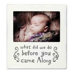 "Lawrence Frames - 6x4 White Wash ""What did we do before you came along"" Picture Frame - What better way to show off that great photo of your precious baby than with this high quality picture frame and heartfelt message!  Beautifully distressed for a casual designer look.  Hand finished and weathered so that no two frames are alike. Finished with a high quality black masonite backing for tabletop display.  This frame comes with glass to protect your photo, and is Individually boxed."