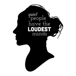 Dana Decals - Quiet People Loud Minds Quote Wall Decal - Novelty Quotes!