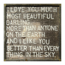 Kathy Kuo Home - I Love You Much Most Beautiful Darling Reclaimed Wood Wall Art Print - Designed by a husband and wife team, our giclee prints are inspired by the ones we love. Motifs comes from family, nature, animals, old things, children's art and folk art. All prints are hand painted first, and then giclee printed in the Blue Ridge Mountains of North Georgia.