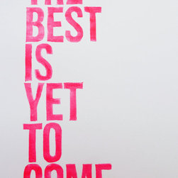 Typography Inspirational The Best Is Yet To Come by Ink Stomp - An inspirational print, in my favorite color, at this price? It's almost too good to be true! Ink Stomp, $19.