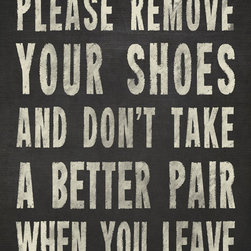 Keep Calm Collection - Please Remove Your Shoes, archival print (charcoal) - This item is an Art Print which means it is a higher-quality art reproduction than a typical poster. Art prints are usually printed on thicker paper, resulting in a high quality finish. This print is produced on a 270 gsm fine art paper stock.