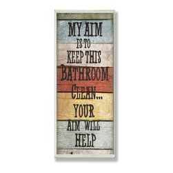 Stupell Industries - My Aim is to Keep This Bathroom Clean Wall Plaque - Treat your home to some style with one this decorative wooden wall plaques.    It is produced on sturdy half-inch thick MDF wood, and comes with a saw tooth hanger on the back for instant use.  The sides are hand finished and painted so a perfect crisp look.  MADE IN USA.