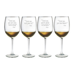 Susquehanna Glass - Trust Me All Purpose Wine Glass, 19oz, S/4 - Each 19 ounce wine glass is sand etched with a different humorous wine-themed design. Dishwasher safe. Sold as a set of four. Made and decorated in the USA.