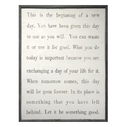 "Sugarboo Designs - This Is The Beginning Vintage Sign - Handmade vintage sign with the message ""This is the beginning of a new day. You have been given this day to use as you will. You can waste it or use it for good. What you do today is important because you are exchanging a day of your life for it. When tomorrow comes, this day will be gone forever. In its place is something that you have left behind. Let it be something good."" This 48"" x 36"" vintage wood sign adds a touch of love and care to a bedroom, kitchen, or office. This decor piece offers a thoughtful message to share with your own family. It is also a loving housewarming present for a dear friend, son or daughter, or other family member to bring well wishes to their home. The sign is available in Cream. It is easy to hang as wall art. The sign also creates a captured moment when placed on a desk or counter for a more casual feel. The artist mixes rustic materials with an updated, clean style to create a piece of decor art that adds charming character to your home.  Each sign is made upon customer order in the artist's Georgia-based studio using a specialized technique that paints directly onto the wood rather than using canvas.   About the Artist: Rebecca Puig is the artist behind Sugarboo Designs. Sugarboo is a family business that Rebecca and her husband, Rick, started in 2005. The name ""Sugarboo"" came from a couple of nicknames she has for her children, Jake and Sophie. They are the main inspiration for Sugarboo because Rebecca always wants to create products that remind us of the ones we love. As a little girl, Rebecca loved to paint and create things. She attended the University of Georgia graduating with a Studio Art degree. Rebecca is inspired by her family, nature, animals, old things, childrens' art and folk art. She also loves juxtaposing old and new, light and dark, serious subject matter with fluff and anything with a message. Rebecca believes in putting good out into the world whenever possible. Her hope is that each Sugarboo piece she creates will add a little good into the world.   Product Details:"