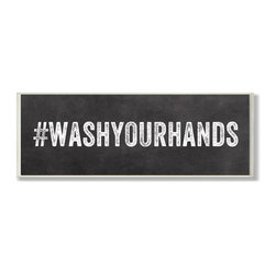 Stupell Industries - #WASHYOURHANDS Hashtag Bath Wall Plaque - Treat your home to some style with one this decorative wooden wall plaques.    It is produced on sturdy half-inch thick MDF wood, and comes with a saw tooth hanger on the back for instant use.  The sides are hand finished and painted so a perfect crisp look.  MADE IN USA.