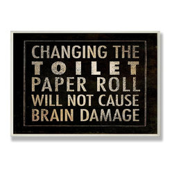 Stupell Industries - Changing The Toilet Paper.Bath Wall Plaque - Made in USA. Ready for Hanging. Hand Finished and Original Artwork. No Assembly Required. 15 in L x 0.5 in W x 10 in H (2 lbs.)Point your guests in the right direction with elegant bathroom plaque. This decorative wall plaque is crafted of sturdy fiberboard with hand-finished coved borders, each plaque comes with a sawtooth hanger for easy installation on bathroom doors or walls.