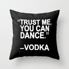 Trust me, you can dance. Throw Pillow by Sara Eshak | Society6