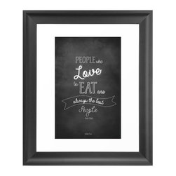 Love to Eat Chalkboard-Inspired Wall Art - Can't argue with this: people who love to eat really are always the best people! This quirky, charming piece of wall art is a great addition to a casual dining room or kitchen. Note that it is a high-quality art print, not an actual chalkboard, so you won't have to deal with the dust!