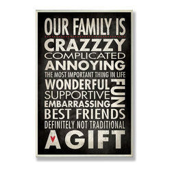 Stupell Industries - Our Family is Crazzzy Inspirational Typography Wall Plaque (Oversized) - Choose Size: Oversized. Made in USA. Ready for Hanging. Hand Finished and Original Artwork. No Assembly Required. Regular: 15 in L x 0.5 in W x 10 in H (2 lbs.). Oversized: 16 in L x 0.5 in W x 20 in H (4 lbs.)Turn your kitchen into an elegant cuisine with French-themed wall plaques featuring original artwork from The Stupell Home Dec Collection. Transport your family and dinner guests to a Paris bistro or a chateau in the French countryside, where cold cuts are called charcuterie and even eggplant is delightfully named aubergine. Choose from square or oval plaques made from sturdy fiberboard and hand-finished with coved borders. Each one comes with a sawtooth hanger for quick and easy installation.