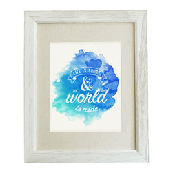 "Life is Short and the World is Wide Watercolor 8x10 Print (Frame Not Included) - This watercolor print features an original design of ""Life is Short and the World is Wide"". 8x10 unframed giclee print on high quality 100lb felt cover stock. (similar to watercolor paper) Ships flat in protective packaging."