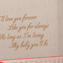 Decals for the Wall - Wall Decal Sticker Quote Vinyl Art Lettering I'll Love You Forever Baby L24 - This decal says ''I'll love you forever, like you for always, as long as I'm living my baby you'll be…''