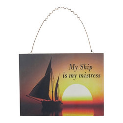 """My Ship is My Mistress Wooden Plaque - The my ship is my mistress plaque measures 9"""" x 12"""". This item is made of wood. It has a wire on top for easy hanging and features a sailboat with a beautiful sunset in the background. It makes a great gift  works well in many decor environments."""