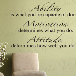 Decals for the Wall - Wall Art Decal Vinyl Quote Sticker Lettering Attitude Makes the Difference I24 - This decal says ''Ability is what you're capable of doing. Motivation determines what you do. Attitude determines how well you do it.''