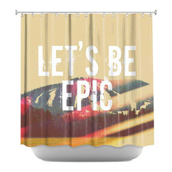 DiaNoche Designs - Lets Be Epic Shower Curtain - Sewn reinforced holes for shower curtain rings. Shower curtain rings not included. Dye Sublimation printing adheres the ink to the material for long life and durability. Machine washable. Made in USA.