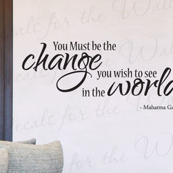 Decals for the Wall - Wall Decal Sticker Quote Vinyl Art Lettering You Must Be the Change Gandhi IN47 - This decal says ''You must be the change you wish to see in the world. - Gandhi''