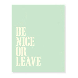 ColorBee Creative - Be Nice Or Leave Wall Art, Mint, 12x18 Inches - Stylish and affordable, this typographic print tells a story. Makes a clever housewarming gift and Moms love it.