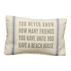 Primitives by Kathy - 'Beach House' Pillow - Speak volumes. Not only does this linen pillow bring comfort to any seaside seating space, its wise words add eloquent visual interest. Win-win!   15'' W x 15'' H x 1'' D Linen Imported
