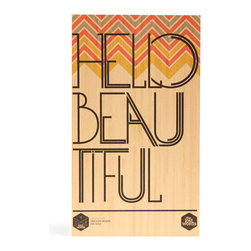 Hello Beautiful - Digitally printed typographic design with modern pattern graphics will add colour to your wall. Produced from sustainably managed bamboo plantations by an FSC certified operator this board is as good for the environment as it is for you. Board comes with routed hanging system in rear which suits all hooks and nails. Dimensions 400mm x 230mm x 15mm.
