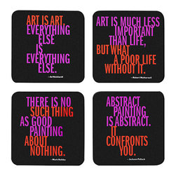 MoMA - MoMA Artist Quote Coasters - Inspired by MoMA's recent exhibition, Abstract Expressionist New York, and featuring quotes from Mark Rothko, Jackson Pollock, Ad Reinhardt and Robert Motherwell, this set of four coasters are made of laminated MDF with velveteen backing. Wipe clean.