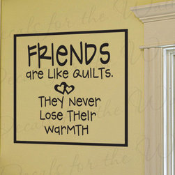 Decals for the Wall - Wall Decal Sticker Quote Friends Are Like Quilts Friends Friendship Quilting FR4 - This decal says ''Friends are like quilts, they never lose their warmth''