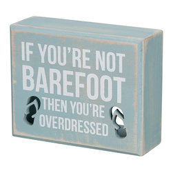 Primitives by Kathy - 'If You're Not Barefoot' Box Sign - Enjoy the beach but skip the sand. Perfect for a seaside home, this well-spoken wood sign can be hung on the wall or set free-standing on a shelf or mantle for eloquence anywhere.   5'' W x 4'' H Wood Saw-tooth hanger Imported