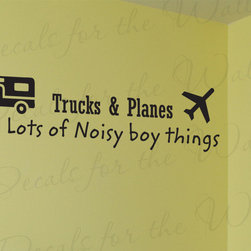 Decals for the Wall - Wall Decal Sticker Quote Vinyl Lettering Trucks & Planes Noisy Boy Things K57 - This decal says ''Trucks & Planes, Lots of noisy boy things''