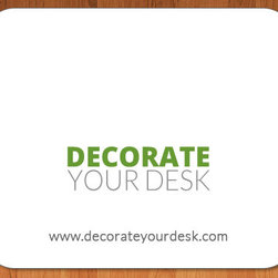 Personalized Accessories - Love the idea of customized office accessories, but have a different design in mind? Now you can customize your mouse pad with anything you want! Your business name & logo, family pictures, a collage, your favorite saying.