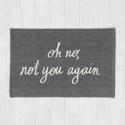 Plum & Bow Oh No Rug - Not ready to roll out the welcome mat? Express your sense of humor (or lack of one) with this whimsical mat.