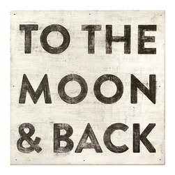 Kathy Kuo Home - 'To the Moon and Back' Reclaimed Wood Vintage Wall Art, Large - Designed by a husband and wife team, our giclee prints are inspired by the ones we love.  Motifs comes from family, nature, animals, old things, children's art and folk art.  All prints are hand painted first, and then giclee printed in the Blue Ridge Mountains of North Georgia.