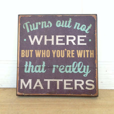 Dave Matthews Band Lyric- 12 x 12 inch. Turns out not where but who you're with