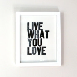 Live What You Love Letterpress Print, Black by Heartfish Press - I love inspiring word art, and this is great for a studio or office space. There are several different color options available, but the black and white is simple and full of impact. Don't you think so, too?