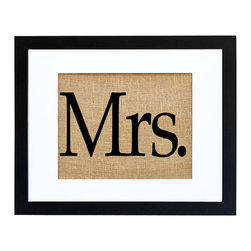 Fiber and Water - Mrs. Art - Hand-pressed onto burlap and neatly framed in black and white, this eclectic word print is a fun way to celebrate the Mrs. of the house. Hang it in your personal office or creative space as a proud and playful declaration of your domain, or use it as part of a Mr. and Mrs. set, with one on each side of the bed, over his-and-hers bathroom sinks or on separate walls with their own themed picture montages.