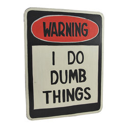 `Warning- I Do Dumb Things` Wooden Wall Plaque - This wooden wall plaque is a funny addition to bars, dorm rooms, and fraternity houses, and it makes a great gift for `That Guy/Girl.` It measures 16 inches tall, 12 inches wide, and it easily mounts to the wall with a single nail or screw by the twisted rope hanger on the back. It is hand carved and hand painted.