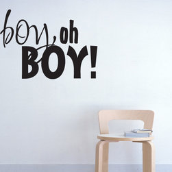 Boy Oh Boy Vinyl Wall Decal ce009boyohboyviii, Matte White, 72 in. - Vinyl Wall Quotes are an awesome way to bring a room to life!