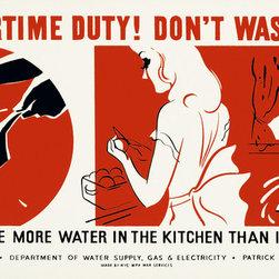 Your Wartime Duty! Don't Waste Water Do not use more water in the kitchen Print - Your wartime duty! Don't waste water Do not use more water in the kitchen than is necessary, created by Earl Kerkam. Client was the Federal Art Project, New York, NYC WPA War Services between 1941 and 1943 as a color silkscreen.