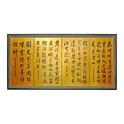 "Oriental Furniture - 36"" Chinese Poem on Gold Leaf - Evoke images of the Orient with this soft and beautiful, hand-painted gold leaf rendition of a Chinese poem. Note that no two renderings are exactly the same. Subtle, beautiful hand painted wall art. Each panel is a different poem from the Tang Dynasty. Rough Translation From the Left: 1.) Our soldiers go a long way to protect the territory left by our ancestors. They never allow the invading horses to go across the Yin Mountain. 2.) Former friends say goodbye at the Yellow Crane Building and go west to Yangzhou in the beautiful blue sky of March. 3.) A lonely city sitting on a mountain thousands of meters high watch as the Yellow River goes farther and farther into the white clouds. 4.) Smell the flowers and enjoy the clouds of the peaceful countryside life."