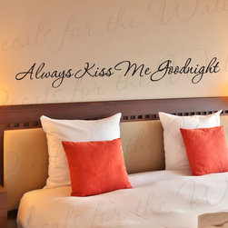 Decals for the Wall - Wall Decal Quote Sticker Vinyl Art Lettering Love Always Kiss Me Goodnight L49 - This decal says ''Always kiss me goodnight''