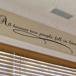 Decals for the Wall - Wall Decal Quote Vinyl Sticker Art Large All Because Two People Fell In Love L17 - This decal says ''All because two people fell in love''