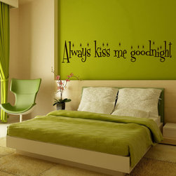 Wall Vinyl Sticker Decals Art Mural Always Kiss Me Tonight Quote A1590 - Create your style. Stylize your world with vinyl stickers!