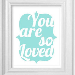 You Are So Loved Nursery Wall Art by Breeding Fancy - The perfect nursery print is stylish and heartwarming, like this one.