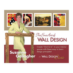 Wall Design Diva - The Fine Art of Wall Design, by Suzanne Gallagher, Wall Design Diva - Features all of the ideas and inside tips that I have learned about art selection, framing design, and placement.