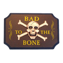 """Handcrafted Model Ships - Wooden Bad To The Bone Pirate Sign 9"""" - Wooden Pirate Decor - Decorate your home with classic seafaring style, add to your collection of pirate decor, and mount this Wooden Bad To The Bone Pirate Sign 9"""" in your home. This sign combines many pirate themed elements into one sign by adding the skull and cross bones in between """"Bad To The Bone inch."""