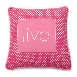 Simplicity Hot Pink - Decorative Pillow - Live - LIVE, LAUGH and LOVE with One Grace Place decorative throw pillows offered in all Simplicity Collections!  Made to accent any and all rooms. Pillows are designed with One Grace Place signature cotton fabrics and trimmed with welting in solid coordinating fabric.  Pillows match with all canvas art sets in these collections.  What a fun addition to any room!