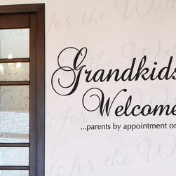Decals for the Wall - Wall Sticker Decal Quote Vinyl Art Grandkids Welcome Parents By Appointment K75 - This decal says ''Grandkids Welcome… parents by appointment only''